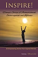Inspire: Women's Stories of Accomplishment, Encouragement and Influence Paperback