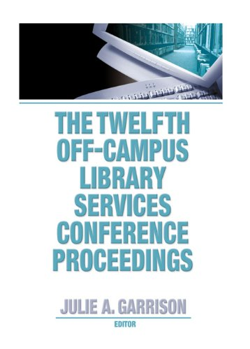 Download The Twelfth Off-Campus Library Services Conference Proceedings Pdf