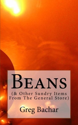 Beans: ( &  Other Sundry Items From The General Store)