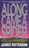Along Came a Spider[ALONG CAME A SPIDER][Mass Market Paperback]