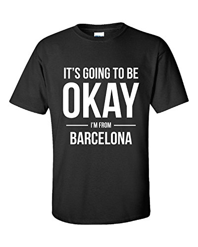 It's Going To Be Okay I'm From Barcelona - Adult Shirt S Black