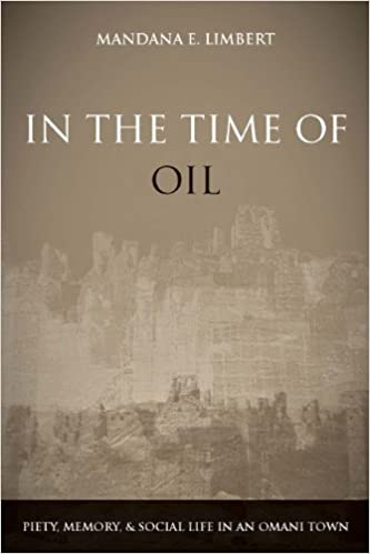 In the Time of Oil: Piety, Memory, and Social Life in an