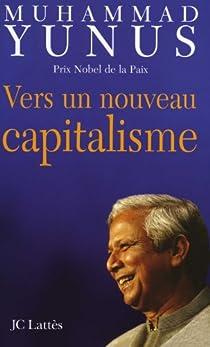 Vers un nouveau capitalisme par Yunus