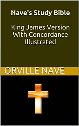 bible concordance kjv nave s study bible king version with concordance 15570