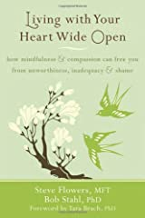 (Living With Your Heart Wide Open) [By: Flowers, Steve] [Jul, 2011] Paperback