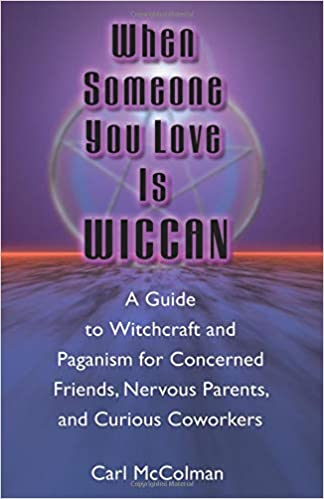 When Someone You Love is Wiccan: Carl McColman