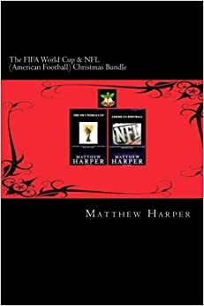 Book The FIFA World Cup & NFL (American Football) Christmas Bundle: Two Fascinating Books Combined Together Containing Facts, Trivia, Images & Memory ... & Children: Volume 2 (Christmas Edition)