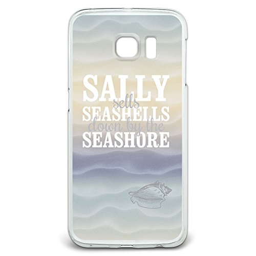 Sally Sells Seashells Down by the Seashore Slim Fit Case Fits Samsung Galaxy S6 Edge -