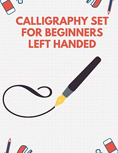 Calligraphy Set For Beginners Left Handed: Calligraphy Set For Left Handers