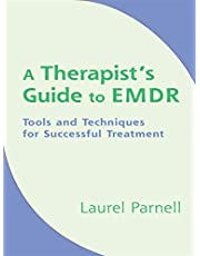 Therapists Guide To Emdr: Tools And Techniques For Successful Treatment