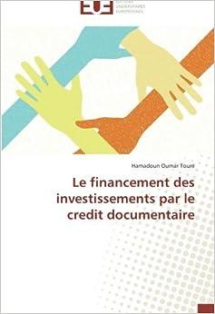 Book Le financement des investissements par le credit documentaire by Hamadoun Oumar Tour?? (2014-02-20)