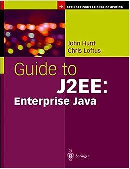 Book Guide to J2EE: Enterprise Java (Springer Professional Computing)