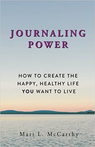 Image result for JOURNALING POWER HOW TO CREATE THE HAPPY, HEALTHY LIFE YOU WANT TO LIVE