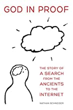 God in Proof: The Story of a Search from the Ancients to the Internet