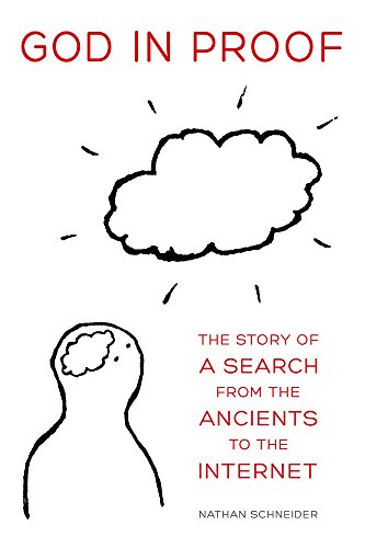 Cover of God in Proof: The Story of a Search from the Ancients to the Internet