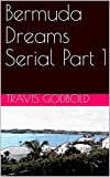 Bermuda Dreams Serial Part 1