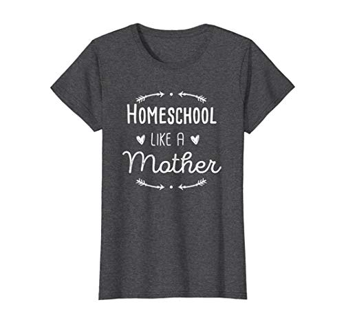 Womens Homeschool Mama Shirt Homeschool Like a Mother, Mom Gift