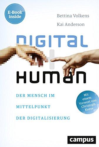 Digital human: Der Mensch im Mittelpunkt der Digitalisierung, plus E-Book inside (ePub, mobi oder pdf)