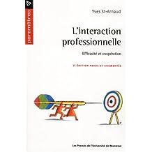 INTERACTION PROFESSIONNELLE (L') : EFFICACITÉ ET COOPÉRATION 2E ÉD.
