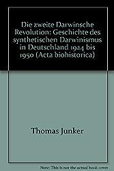 Die zweite Darwinsche Revolution: Geschichte des synthetischen Darwinismus in Deutschland 1924 bis 1950