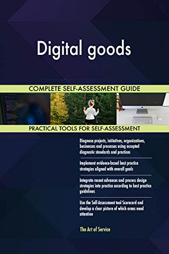 Digital goods All-Inclusive Self-Assessment - More than 720 Success Criteria, Instant Visual Insights, Comprehensive Spreadsheet Dashboard, Auto-Prioritized for Quick Results