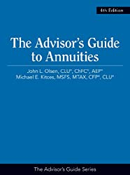 The Advisor's Guide to Annuities - by Michael Kitces & John Olsen