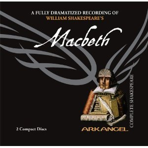 Macbeth (Arkangel Shakespeare) [Audiobook, CD, Unabridged] [Audio CD]