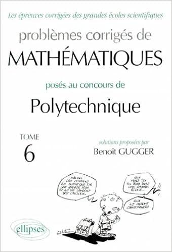Télécharger en ligne Problèmes corrigés de mathématiques posés au concours de Polytechnique epub pdf