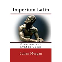 Imperium Latin: Grammar and Syntax Guide