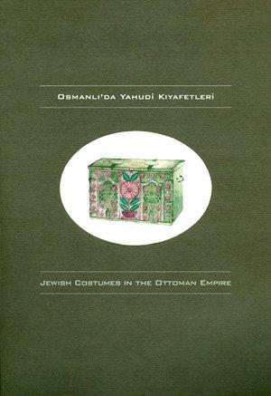 Osmanli'da Yahudi kiyafetleri =: Jewish costumes in the Ottoman Empire (Turkish and English (Marco Polo Costume)