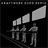 Expo Mixes [Us Import] by Kraftwerk (2001-10-30)
