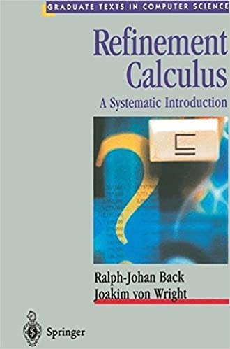 Book Refinement Calculus: A Systematic Introduction (Texts in Computer Science) by Ralph-Johan Back (1998-04-13)