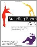 Standing Room Only, Philip Kotler and Joanne Scheff, 0875847374