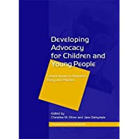 Developing Advocacy for Children and Young People: Current Issues in Research, Policy and Practice