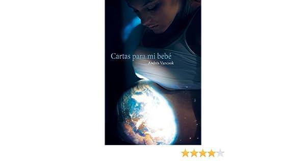 Cartas para mi Bebe (Spanish Edition)