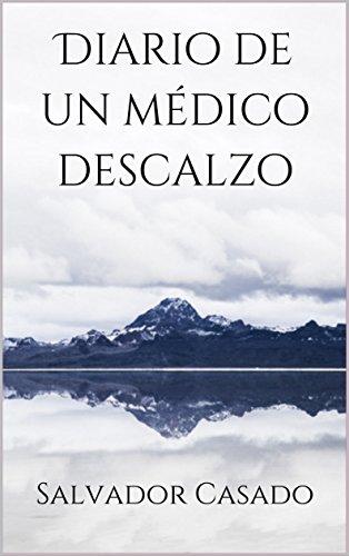 Diario de un médico descalzo (Spanish Edition)