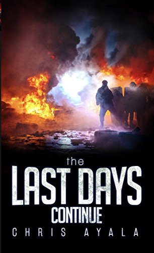 The Last Days Continue (Book 2 of 3) by [Ayala, Chris]