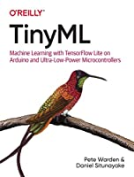 TinyML: Machine Learning with TensorFlow Lite on Arduino and Ultra-Low-Power Microcontrollers Front Cover
