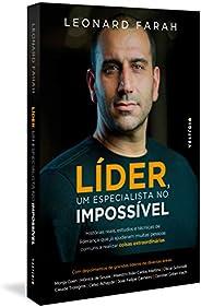 Líder, um especialista no impossível: Histórias reais, estudos e técnicas de liderança que já ajudaram muitas