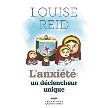 L'Anxiété: Un déclencheur unique (Developpement Personnel) (French Edition)