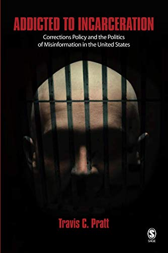 Addicted to Incarceration: Corrections Policy and the...