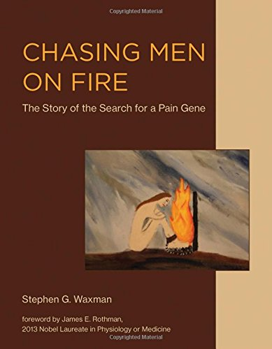 Chasing Men on Fire: The Story of the Search for a Pain Gene (The MIT Press)