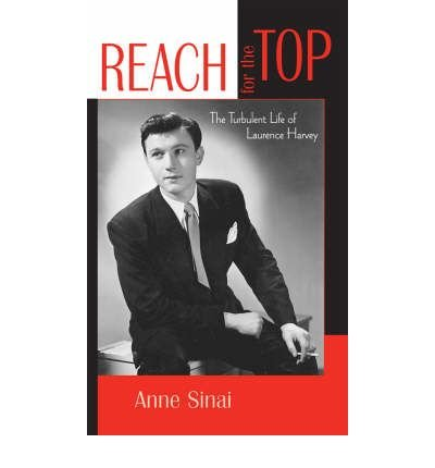 [(Reach for the Top: The Turbulent Life of Laurence Harvey)] [Author: Anne Sinai] published on (April, 2007) PDF