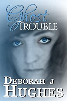 Ghost Trouble (Tess Schafer-Medium Book 5) by [Hughes, Deborah J.]