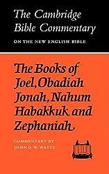 Cambridge Bible Commentaries: Old Testament 32 Volume Set: The Books of Joel, Obadiah, Jonah, Nahum, Habakkuk and Zephaniah (Cambridge Bible Commentaries on the Old Testament)