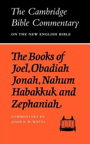 The Books of Joel, Obadiah, Jonah, Nahum, Habakkuk and Zephaniah (Cambridge Bible Commentaries on the Old Testament)