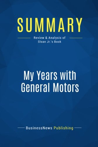 summary-my-years-with-general-motors-review-and-analysis-of-sloan-jrs-book