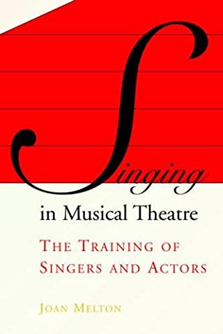 Singing in Musical Theatre: The Training of Singers and Actors - Broadway Classical Sheet Music