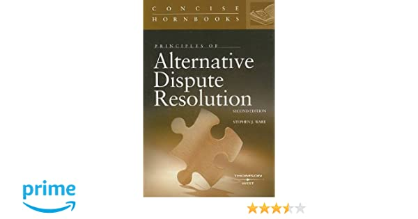 Principles of alternative dispute resolution concise hornbooks principles of alternative dispute resolution concise hornbooks concise hornbook series stephen ware 9780314149077 amazon books fandeluxe Images