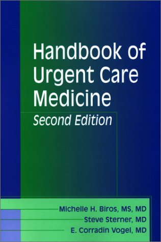 Handbook of Urgent Care Medicine, 2e (Materials Research Society Symposium Proceedings) by Michelle H. Biros MS MD (2002-05-27)